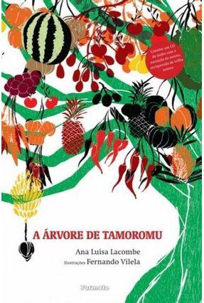 A Árvore de Tamoromu - Acompanha CD de Aúdio - Lacombe,Ana Luísa   Tagrny.org