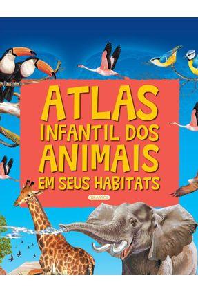 Atlas Infantil Dos Animais Em Seus Habitats - Arredondo,Francisco | Hoshan.org