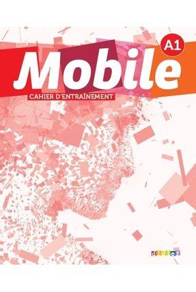 Mobile - Niveau A1 - Cahier D´Exercices - Alice Reboul Boulinguez,Anne-Charlotte | Tagrny.org