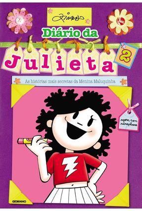 Diário Da Julieta 2 - As Histórias Mais Secretas Da Menina Maluquinha - Pinto,Ziraldo Alves pdf epub