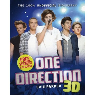 The 100% Unofficial Biography - One Direction 3D