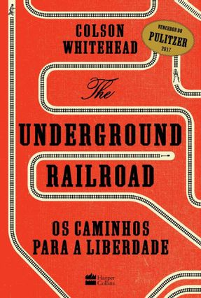 The Underground Railroad - Os Caminhos Para A Liberdade - Whitehead,Colson pdf epub