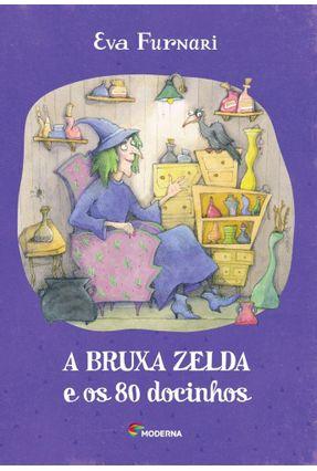 A Bruxa Zelda e Os 80 Docinhos - 2ª Ed. 2014 - Furnari,Eva   Hoshan.org