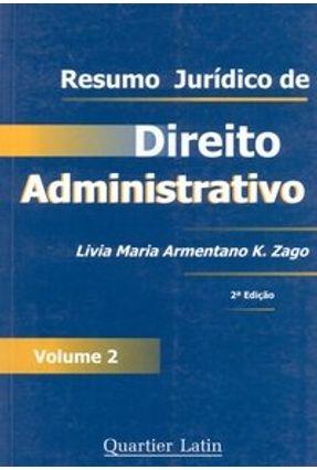 Resumo Jurídico de Direito Administrativo - Volume 2 -  4ª Edição 2005 - Zago,Livia Maria Armentano K.   Hoshan.org