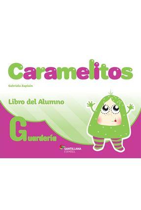 Caramelitos - Guarderia - Libro Del Alumno + Multirom + Libro Digital - Zapiain,Gabriela pdf epub