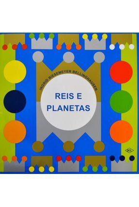 Reis e Planetas - 2ª Ed. 2014 - Bellinghausen,Ingrid Biesemeyer | Nisrs.org