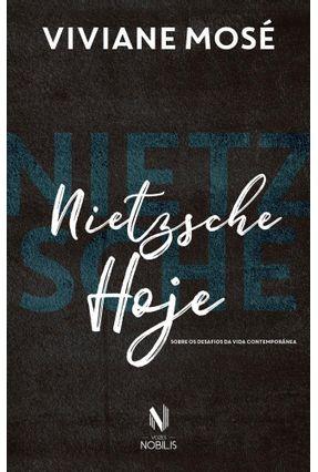 Nietzsche Hoje - Sobre Os Desafios Da Vida Contemporânea - Mosé,Viviane pdf epub