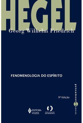Fenomenologia do Espírito - 4ª Ed. 2007 - Hegel,Georg Wilhelm Friedrich | Hoshan.org