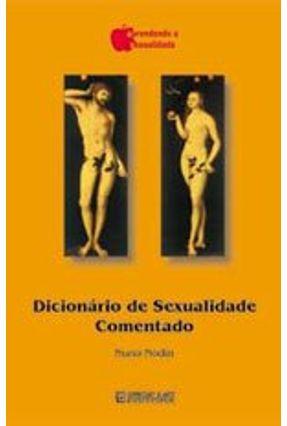 Dicionário de Sexualidade Comentado Col. Aprendendo a Sexualidade - Nuno Nodin   Tagrny.org