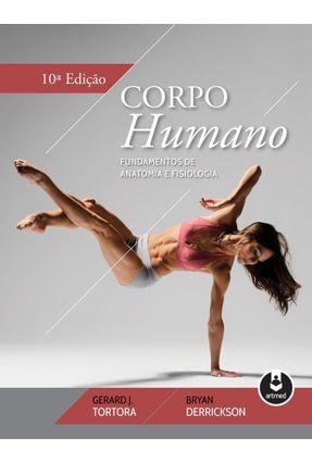 Corpo Humano - Fundamentos de Anatomia e Fisiologia - 10ª Ed. 2016 - Tortora,Gerard J. pdf epub