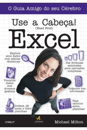 Use a Cabeça! Excel - Michael Milton | Hoshan.org