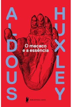 o Macaco E A Essência - Huxley,Aldous Leonard | Hoshan.org