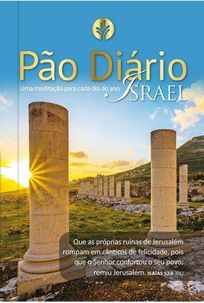 Pão Diário Vol.22 - Israel - Uma Meditação Para Cada Dia do Ano - vários,diversos   Tagrny.org