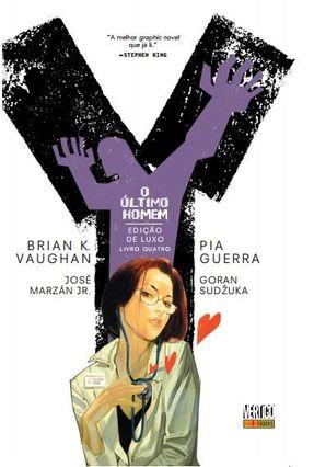 Y - o Último Homem - Edição De Luxo - Livro 4 - Vaughan,Brian K. Guerra,Pia Marzán Jr.,José pdf epub