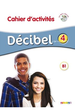Décibel 4 - Niveau B1 - Cahier D'activités + CD MP3 - Butzbach,Michèle | Hoshan.org