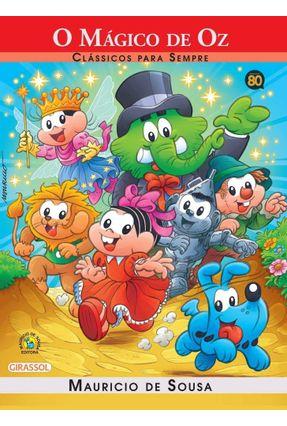 O Mágico de Oz - Clássicos Para Sempre - Turma da Mônica - Sousa,Mauricio de | Hoshan.org
