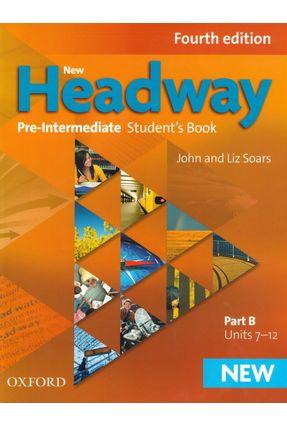New Headway - Pre-Intermediate - Student's Book B - 4ª Ed. - Editora Oxford   Nisrs.org