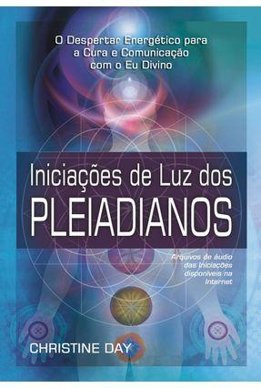 Iniciações de Luz Dos Pleiadianos - Day,Christine Day,Christine | Tagrny.org