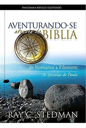 Aventurando-Se Através Da Bíblia — De Romanos A Filemom - Stedman,Ray C. | Hoshan.org
