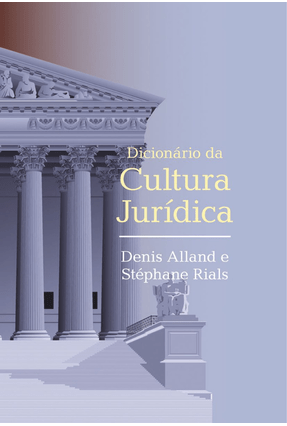 Dicionário da Cultura Jurídica - Alland Denis Rials Stephane   Hoshan.org