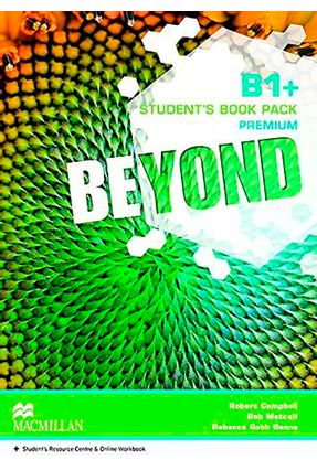 Beyond B1+ - Student's Book - Premium Pack - Rebbeca Robb Benne Rob Metcalf Campbell,Robert   Hoshan.org
