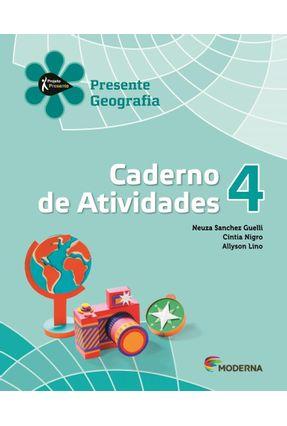 Projeto Presente - Geografia - 4º Ano - Caderno De Atividades  - 4ª Edição - Neuza Sanchez Guelli Cintia Nigro Allyson Lino   Hoshan.org