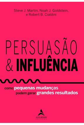 Persuasão & Influência - Goldstein,Noah J. Cialdini,Robert B. Martin,Steve J. pdf epub