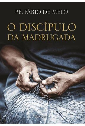 O Discípulo da Madrugada - Melo ,Fábio de pdf epub
