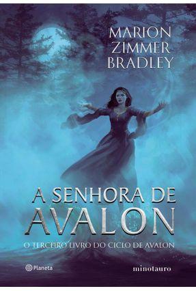 A Senhora De Avalon - Terceiro Livro Do Ciclo De Avalon - Bradley,Marion Zimmer | Hoshan.org