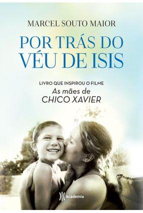Por Trás Do Véu De Isis - Maior,Marcel Souto   Tagrny.org