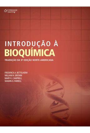 Introdução À Bioquímica - Bettelheim,Frederick A. H. Brown,William Campbell,Mary K. Farrell,Shawn O. | Hoshan.org