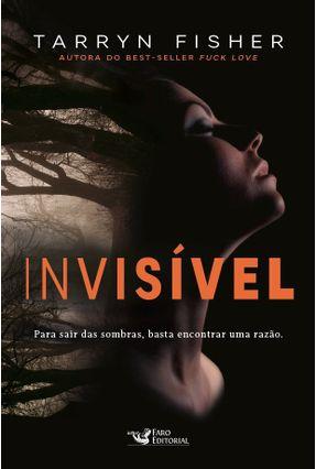 Invisível - Fisher,Tarryn | Nisrs.org