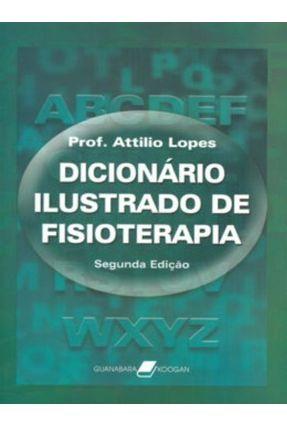 Dicionário Ilustrado de Fisioterapia - 2ª Ed. 2008 - Lopes,Attilio | Tagrny.org