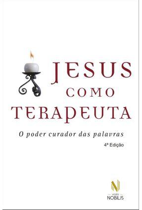 Jesus Como Terapeuta - o Poder Curador Das Palavras - Grün,Anselm pdf epub