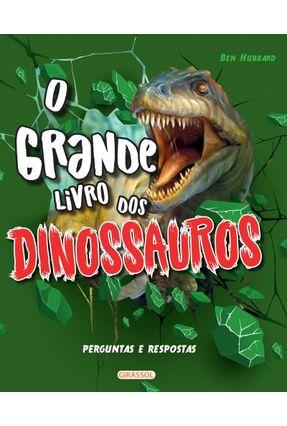 O Grande Livro Dos Dinossauros - Perguntas E Respostas - Alves,Monica Fleischer Hubbard,Ben pdf epub