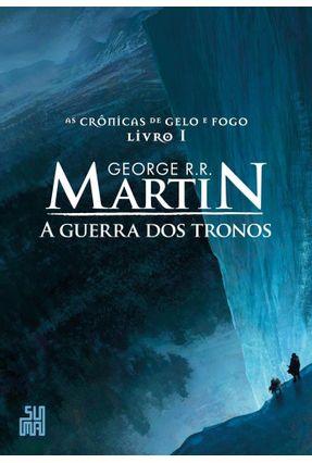 A Guerra Dos Tronos - As Crônicas De Gelo e Fogo - Vol. 1 - Martin,George R. R. pdf epub