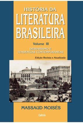 História Da Literatura Brasileira - Vol. 3 - Desvairismo E Tendências Contemporâneas - Moisés,Massaud pdf epub