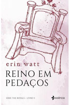 Reino Em Pedaços - Série The Royals - Livro 5 - Watt,Erin pdf epub
