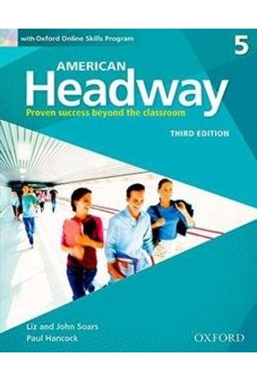 American Headway 5 - Student Book With Oxford Online Skills Program - Third Edition - Soars,John   Tagrny.org