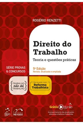 Direito do Trabalho - Teoria e questões práticas - Série Provas & Concursos - 5ª Ed. 2018 - Renzetti,Rogério | Hoshan.org