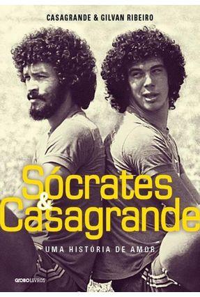 Sócrates e Casagrande - Uma História de Amor