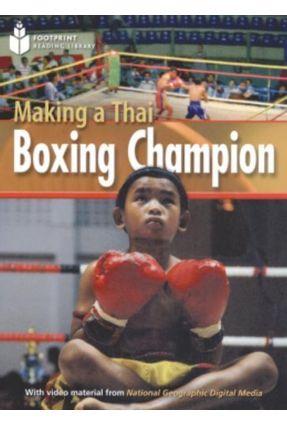 Making a Thai Boxing Champion - Level 1000 - Col. Footprint Reading Library ( American English ) - Waring,Rob   Hoshan.org