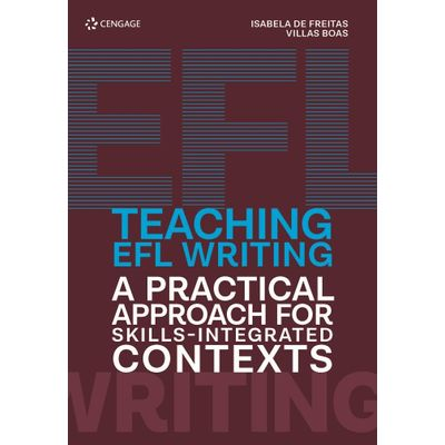 Teaching Efl Writing - A Pratical Approach For Skills-Integrated Contexts