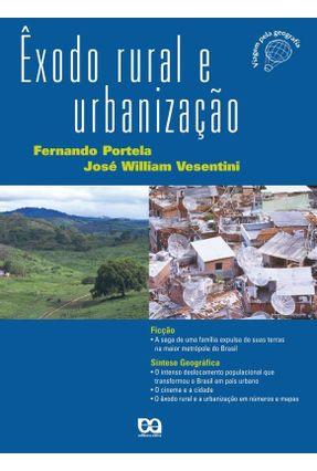 Exodo Rural e Urbanização - Col. Viagem Pela Geografia - 17ª Edição 2004 - Portela,Fernando   Tagrny.org