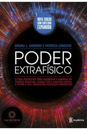 O Poder do Extrafísico - Cândido,Patrícia Gimenes,Bruno J.   Tagrny.org
