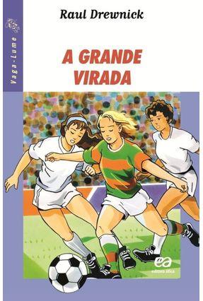 A Grande Virada - Col. Vaga-Lume - Drewnick,Raul pdf epub