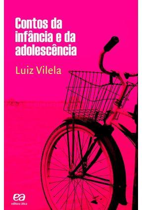 Contos Da Infância E Da Adolescencia - Vilela,Luiz | Hoshan.org
