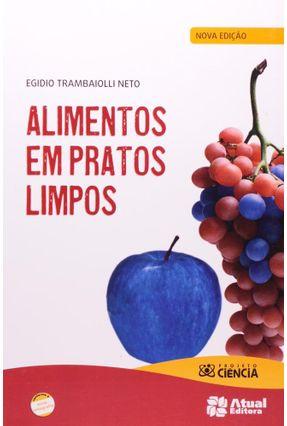 Alimentos Em Pratos Limpos - Projeto Ciência - Trambaiolli Neto,Egidio pdf epub