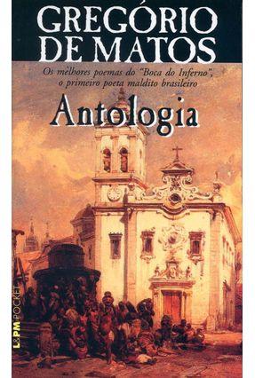 Antologia - Os Melhores Poemas do Boca do Inferno, o Primeiro Poeta Maldito Brasileiro - Matos,Gregorio de pdf epub