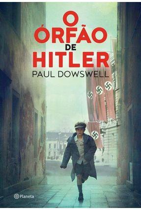 O Órfão de Hitler - Dowswell,Paul | Nisrs.org
